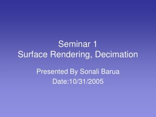 Seminar 1 Surface Rendering, Decimation