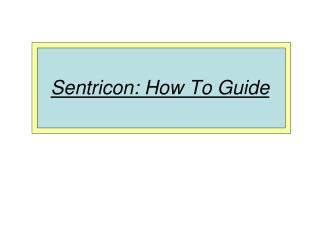 Sentricon: How To Guide