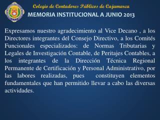 Colegio de Contadores Públicos de Cajamarca MEMORIA INSTITUCIONAL  A JUNIO  2013