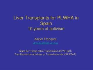 Liver Transplants for PLWHA in Spain 10 years of activism
