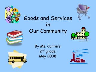 Goods and Services in  Our Community