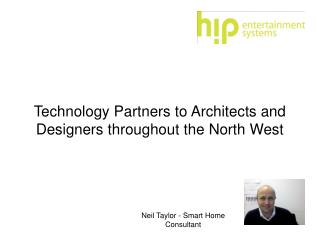 Technology Partners to Architects and Designers throughout the North West