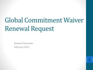 Global Commitment  Waiver Renewal Request