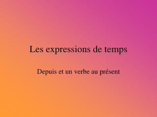 Les expressions de temps