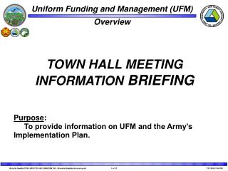Purpose:      To provide information on UFM and the Army s Implementation Plan.
