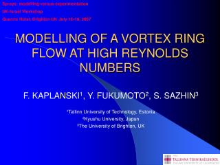 MODELLING OF A VORTEX R I NG FLOW AT HIGH REYNOLDS NUMBERS