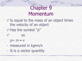 Chapter 9 Momentum