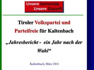 """Tiroler  Volkspartei und Parteifreie  für Kaltenbach """"Jahresbericht -  ein Jahr nach der Wahl"""""""