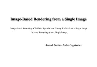Image-Based Rendering from a Single Image