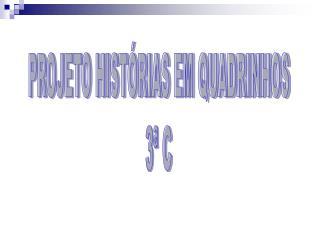 PROJETO HISTÓRIAS EM QUADRINHOS 3ª C