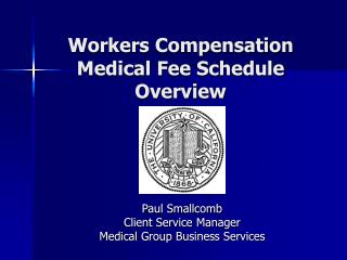 Workers Compensation Medical Fee Schedule Overview