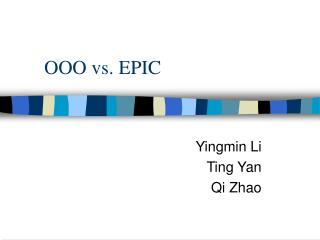 OOO vs. EPIC