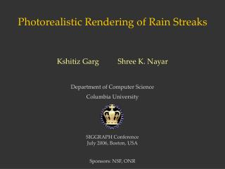 Photorealistic Rendering of Rain Streaks