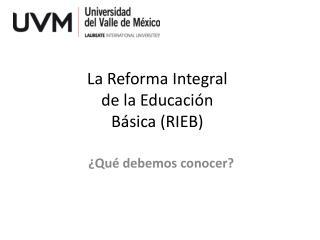 La Reforma Integral de la Educación Básica (RIEB)