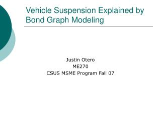 Vehicle Suspension Explained by Bond Graph Modeling