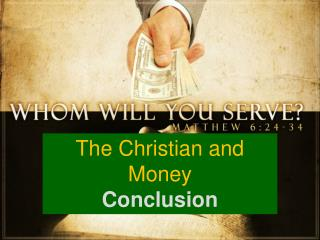 The Christian and Money  Conclusion