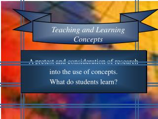 A pretest and consideration of research  into the use of concepts.  What do students learn?