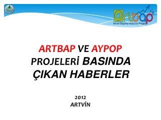 ARTBAP  VE  AYPOP  PROJELERİ  BASINDA ÇIKAN HABERLER 2012 ARTVİN