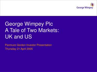 George Wimpey Plc A Tale of Two Markets: UK and US