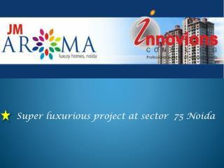 JM Aroma Noida Innovions