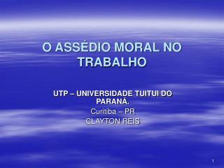 O ASSÉDIO MORAL NO TRABALHO