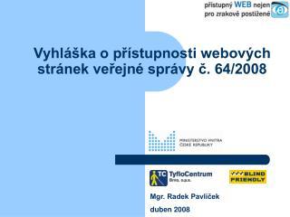 Vyhláška o přístupnosti webových stránek veřejné správy č. 64/2008