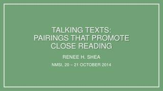 Talking Texts:  Pairings that Promote  Close Reading