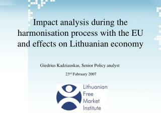 Impact analysis during the harmonisation process with the EU and effects on Lithuanian economy