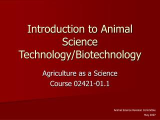 Introduction to Animal Science Technology/Biotechnology