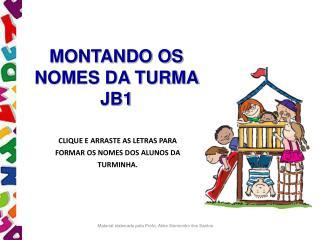 MONTANDO OS NOMES DA TURMA JB1