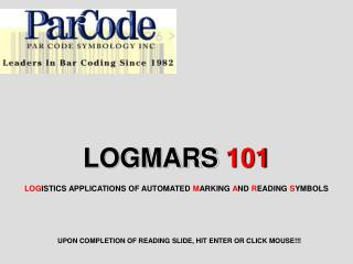 LOGMARS  101 LOG ISTICS APPLICATIONS OF AUTOMATED  M ARKING  A ND  R EADING  S YMBOLS