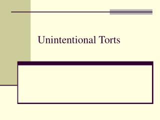 Unintentional Torts