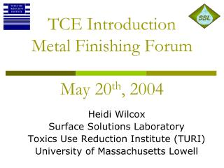 TCE Introduction Metal Finishing Forum May 20 th , 2004