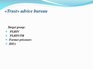 « Trust »  advice bureau