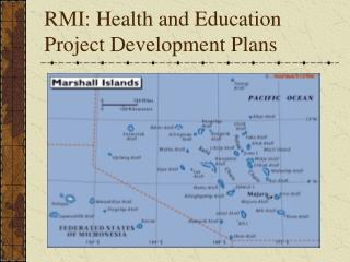 RMI: Health and Education Project Development Plans