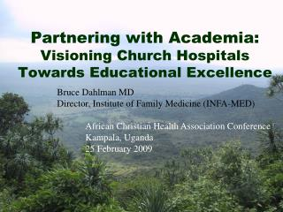 Partnering with Academia:  Visioning Church Hospitals Towards Educational Excellence