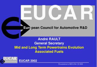 André RAULT General Secretary Mid and Long Term Powertrains Evolution Associated Fuels