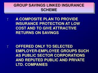 GROUP SAVINGS LINKED INSURANCE SCHEME