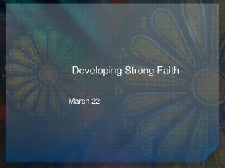 Developing Strong Faith