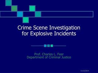 Crime Scene Investigation for Explosive Incidents