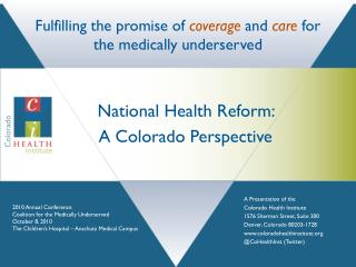 Fulfilling the promise of  coverage  and  care for the medically underserved