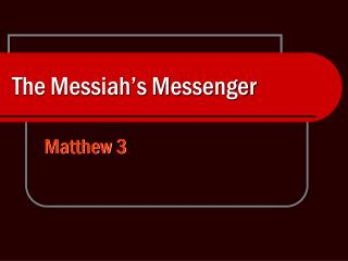 The Messiah's Messenger