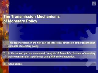 The Transmission Mechanisms  of Monetary Policy