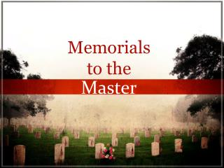 Memorials to the