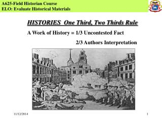 A625-Field Historian Course ELO: Evaluate Historical Materials