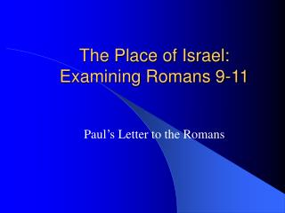 The Place of Israel: Examining Romans 9-11