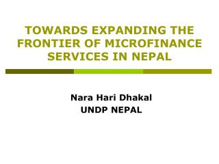 TOWARDS EXPANDING THE FRONTIER OF MICROFINANCE SERVICES IN NEPAL