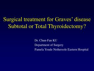 Surgical treatment for Graves' disease Subtotal or Total Thyroidectomy?