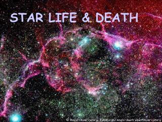 STAR LIFE & DEATH