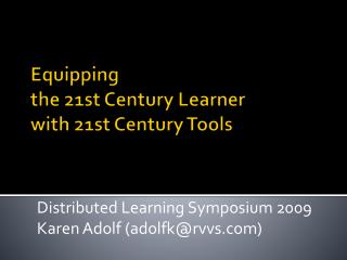 Equipping  the 21st Century Learner  with 21st Century Tools